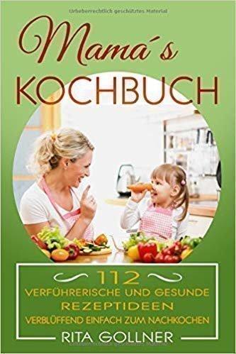 Mama´s Kochbuch - Rita Gollner